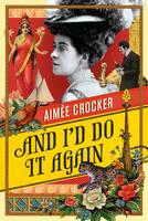 Crocker, Aimee - And I'd Do It Again - 9781784979850 - V9781784979850