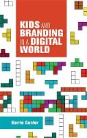 Gunter, Barrie - Kids and branding in a digital world - 9781784992453 - V9781784992453