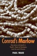 Wake, Paul - Conrad's Marlow - 9781784992477 - V9781784992477