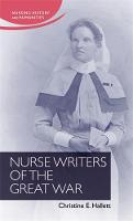 Hallett, Christine E. - Nurse Writers of the Great War - 9781784992521 - V9781784992521