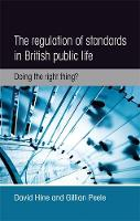 Hine, David; Peele, Gillian - The Regulation of Standards in British Public Life - 9781784992675 - V9781784992675