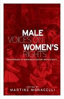 - Male voices on women's rights: An anthology of nineteenth-century British texts - 9781784992774 - V9781784992774