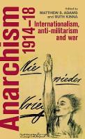 - Anarchism, 1914-18: Internationalism, anti-militarism and war - 9781784993412 - V9781784993412