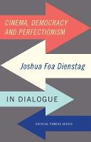 - Cinema, democracy and perfectionism: Joshua Foa Dienstag in dialogue (Critical Powers MUP Series) - 9781784994020 - V9781784994020