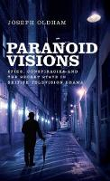 Oldham, Joseph - Paranoid visions: Spies, conspiracies and the secret state in British television drama - 9781784994150 - V9781784994150
