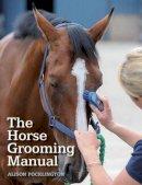 Pocklington, Alison - The Horse Grooming Manual - 9781785000805 - V9781785000805