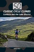Allen, James - 50 Classic Cycle Climbs: Cumbria and the Lake District - 9781785001246 - V9781785001246