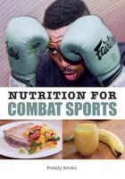 Brown, Freddy - Nutrition for Combat Sports - 9781785001536 - V9781785001536