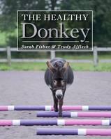 Fisher, Sarah, Affleck, Trudy - The Healthy Donkey - 9781785001710 - V9781785001710