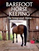 Stonebridge, Anni, Cumberlidge, Jane - Barefoot Horse Keeping: The Integrated Horse - 9781785001734 - 9781785001734