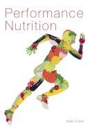 Currell, Kevin - Performance Nutrition - 9781785002229 - V9781785002229