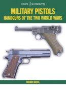 Bruce, Gordon - EM39 Military Pistols: Handguns of the Two World Wars (Europa Militaria) - 9781785002465 - V9781785002465