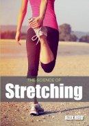 Reid, Alex - The Science of Stretching - 9781785002601 - V9781785002601