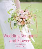 Woodall, Jill - Wedding Bouquets and Flowers - 9781785002700 - V9781785002700