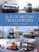 Lockwood, Stephen - A-Z of British Trolleybuses - 9781785002885 - V9781785002885
