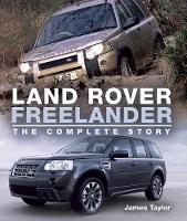 Taylor, James - Land Rover Freelander: The Complete Story - 9781785003264 - V9781785003264