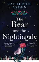 Arden, Katherine - The Bear and The Nightingale - 9781785031052 - V9781785031052