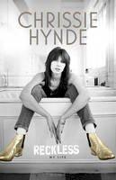 Hynde, Chrissie - Reckless - 9781785031458 - 9781785031458