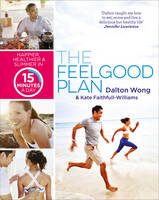 Wong, Dalton, Faithfull-Williams, Kate - The Feelgood Plan - 9781785031809 - 9781785031809