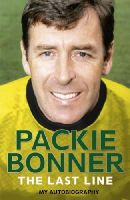 Packie Bonner - The Last Line: My Autobiography - 9781785031847 - 9781785031847