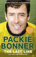 Bonner, Packie - The Last Line: My Autobiography - 9781785031861 - 9781785031861