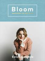 Lalonde, Estée - Bloom: Navigating Life and Style - 9781785033650 - V9781785033650