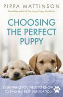 Mattinson, Pippa - Choosing the Perfect Puppy - 9781785034374 - V9781785034374