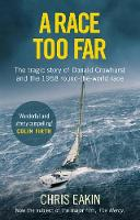Eakin, Chris - A Race Too Far: The tragic story of Donald Crowhurst and the 1968 round-the-world race - 9781785034503 - V9781785034503