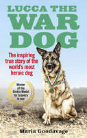 Goodavage, Maria - Lucca the War Dog - 9781785035173 - V9781785035173