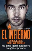 Tritton, Pieter - El Infierno: Drugs, Gangs, Riots and Murder: My time inside Ecuador's toughest prisons - 9781785035616 - V9781785035616