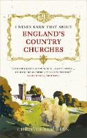 Winn, Christopher - I Never Knew That About England's Country Churches - 9781785036576 - V9781785036576