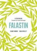 Tamimi, Sami, Wigley, Tara - Falastin: A Cookbook - 9781785038723 - 9781785038723
