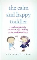 Chicot, Rebecca - The Calm and Happy Toddler - 9781785040108 - V9781785040108