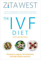 West, Zita - The IVF Diet: The plan to support IVF treatment and help couples conceive - 9781785040399 - V9781785040399