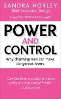Horley, Sandra - Power and Control: Why Charming Men Can Make Dangerous Lovers - 9781785041488 - V9781785041488