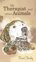 Chorley, René - My Therapist and Other Animals - 9781785077739 - V9781785077739
