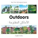 Milet Publishing - My First Bilingual Book–Outdoors (English–Arabic) - 9781785080180 - V9781785080180
