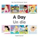 Milet Publishing - My First Bilingual Book–A Day (English–Spanish) (Spanish and English Edition) - 9781785080487 - V9781785080487