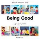 Milet Publishing - My First Bilingual Book–Being Good (English–Farsi) - 9781785080555 - V9781785080555