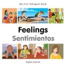 Milet Publishing - My First Bilingual Book–Feelings (English–Spanish) (Spanish and English Edition) - 9781785080821 - V9781785080821