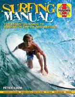 Carr, Peter - Surfing Manual: The Essential Guide to Surfing in the UK and Abroad - 9781785211225 - V9781785211225