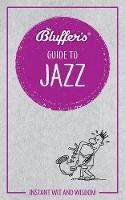 Paul Barnes - Bluffer's Guide To Jazz - 9781785212420 - 9781785212420