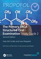 McCombe, Kate; Wijayasiri, Lara; Patel, Amish - The Master Pass the Primary FRCA Structured Oral Exam Guide 2 - 9781785231056 - V9781785231056