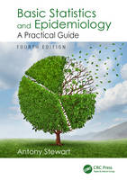 Stewart, Antony - Basic Statistics and Epidemiology: A Practical Guide, Fourth Edition - 9781785231162 - V9781785231162