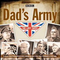 Croft, David, Perry, Jimmy - Dad's Army: The Lost Tapes: Classic Comedy from the BBC Archives - 9781785291852 - V9781785291852