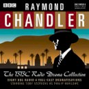 Chandler, Raymond - Raymond Chandler: The BBC Radio Drama Collection: 8 BBC Radio 4 Full-Cast Dramatisations - 9781785292903 - 9781785292903