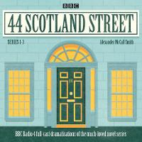 McCall-Smith, Alexander - 44 Scotland Street: Series 1-3: Full-Cast Radio Adaptations of the Much-Loved Novels - 9781785295744 - V9781785295744