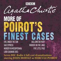 Christie, Agatha - More of Poirot's Finest Cases: BBC Radio Full-Cast Dramatisations - 9781785296109 - V9781785296109