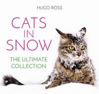 Ross, Hugo - Cats in Snow: The Ultimate Collection - 9781785300608 - V9781785300608