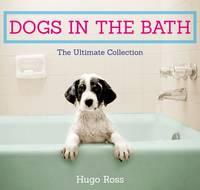 Ross, Hugo - Dogs in the Bath - 9781785300615 - V9781785300615